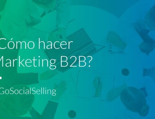 ¿Qué es el marketing B2B o Business to Business?